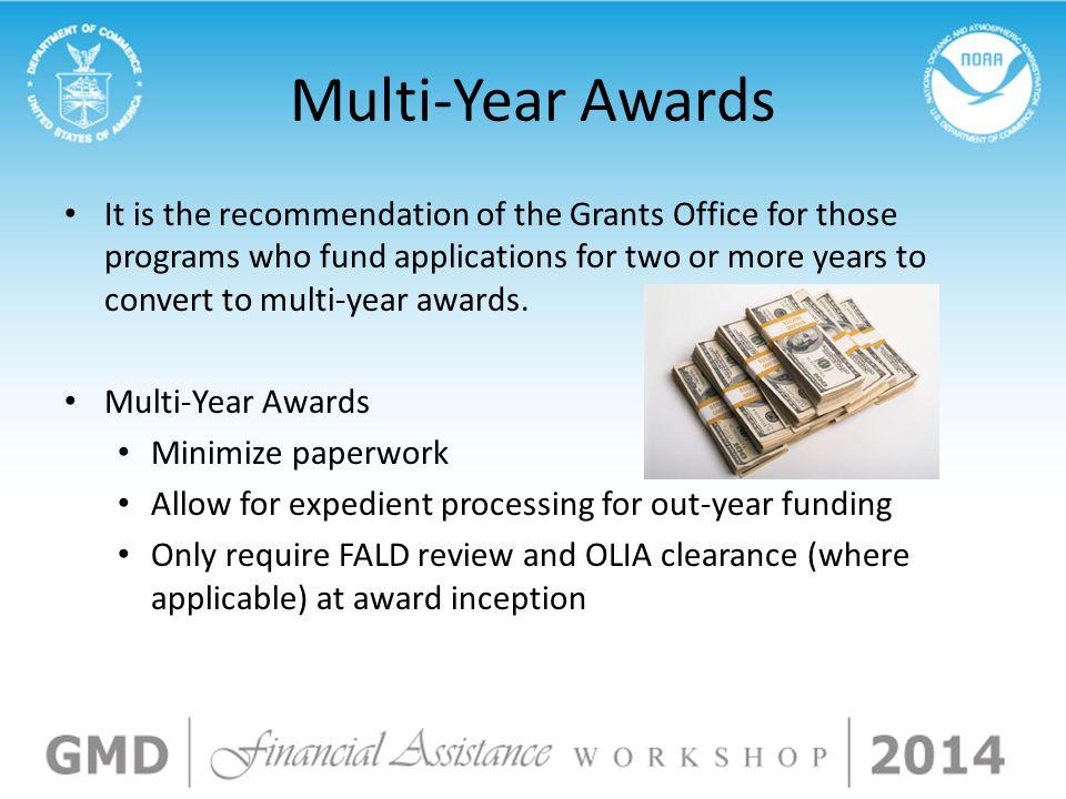 Multi-Year Awards It is the recommendation of the Grants Office for those programs who fund applications for two or more years to convert to multi-year awards.