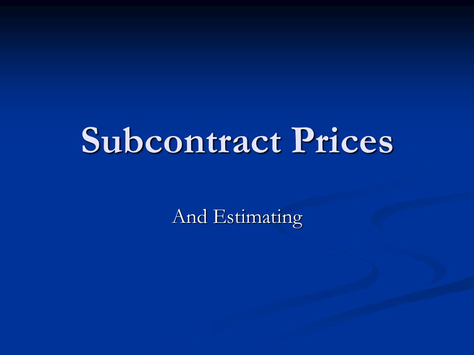 Subcontract Prices And Estimating