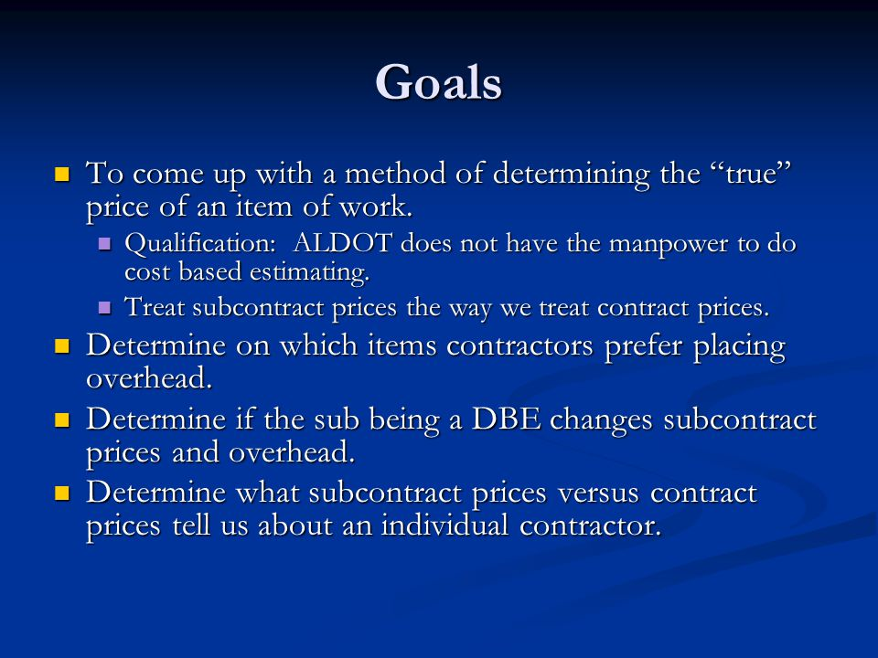 Goals To come up with a method of determining the true price of an item of work.