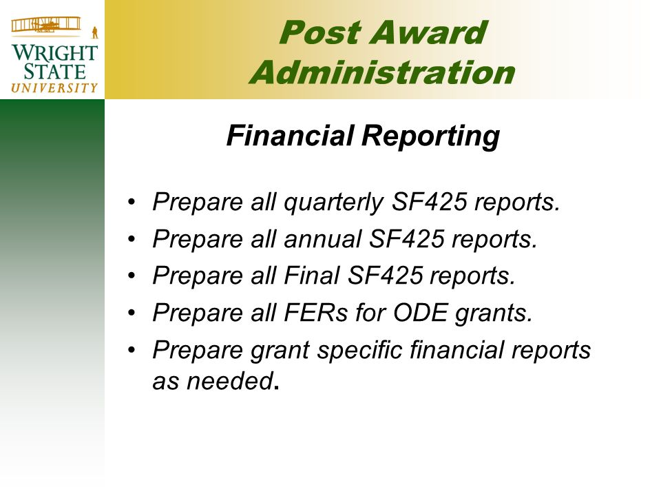 Post Award Administration Financial Reporting Prepare all quarterly SF425 reports.