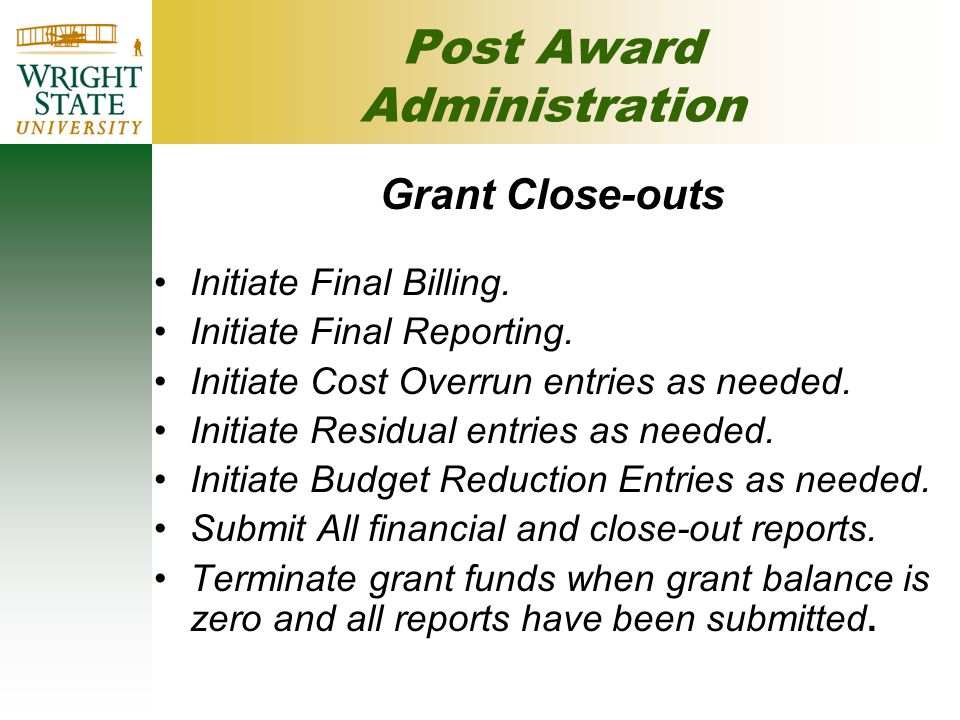 Post Award Administration Grant Close-outs Initiate Final Billing.