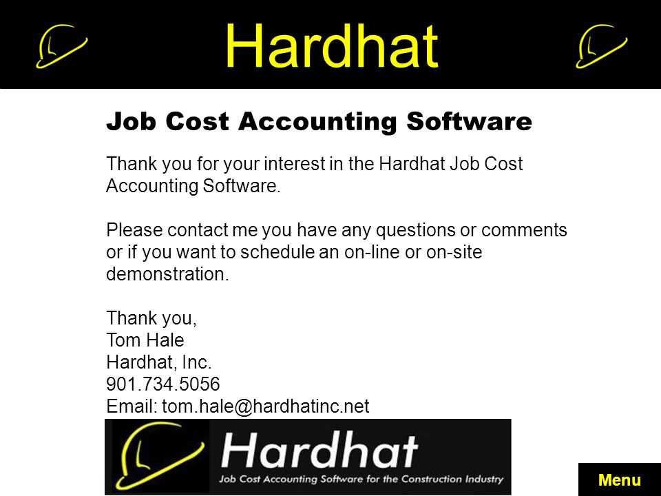 Hardhat Job Cost Accounting Software Thank you for your interest in the Hardhat Job Cost Accounting Software.