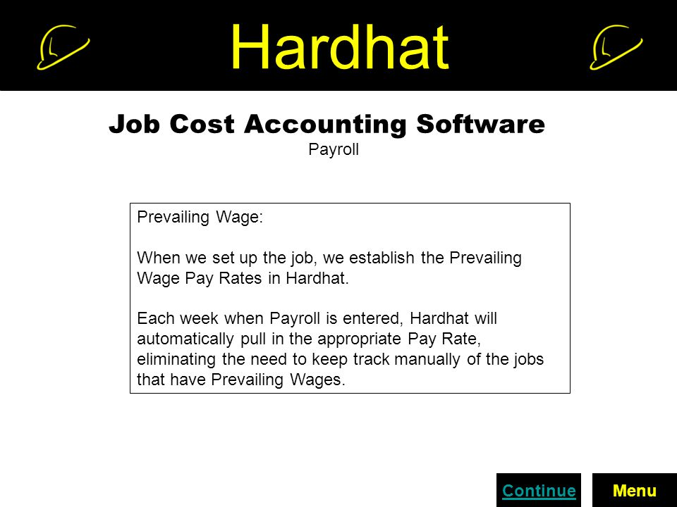 Hardhat Job Cost Accounting Software Payroll Prevailing Wage: When we set up the job, we establish the Prevailing Wage Pay Rates in Hardhat.