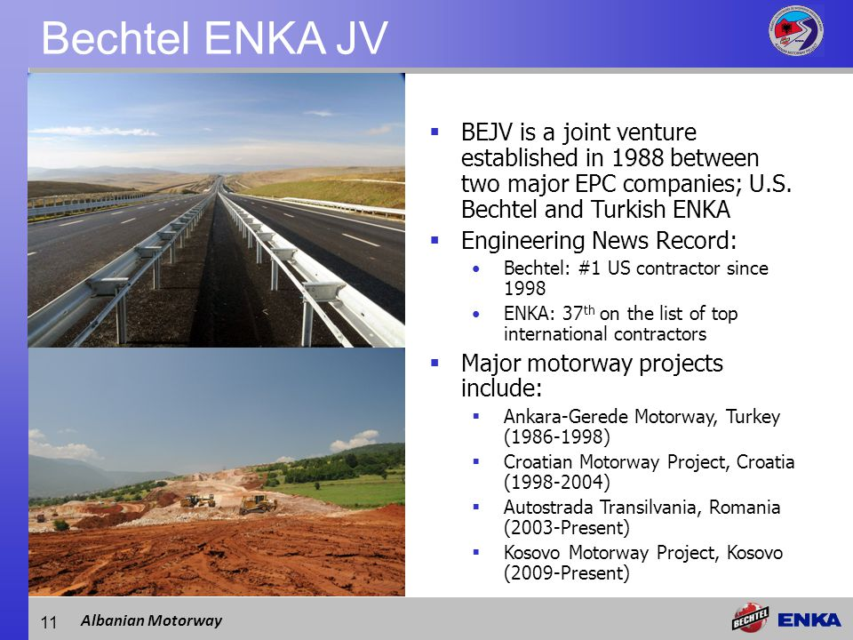 Albanian Motorway  BEJV is a joint venture established in 1988 between two major EPC companies; U.S.