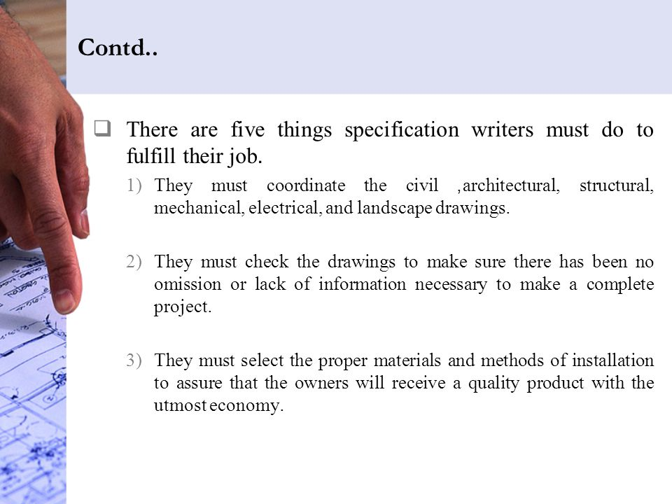 Contd.. There are five things specification writers must do to fulfill their job.