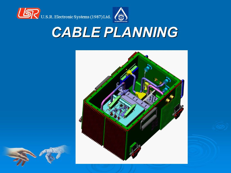 U.S.R. Electronic Systems (1987) Ltd. CABLE PLANNING