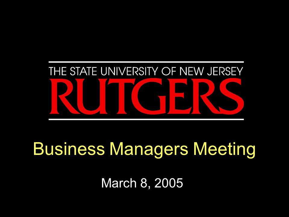 Business Managers Meeting March 8, 2005
