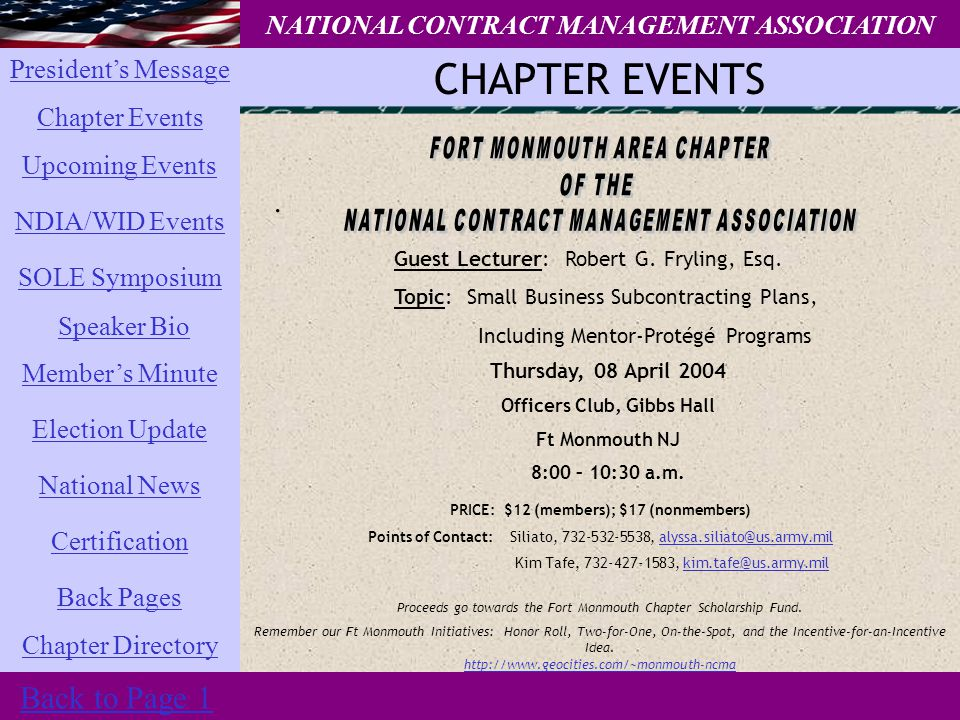 President's Message Chapter Events SOLE Symposium National News Chapter Directory Election Update Member's Minute Back Pages Certification Upcoming Events NDIA/WID Events Speaker Bio CHAPTER EVENTS NATIONAL CONTRACT MANAGEMENT ASSOCIATION.