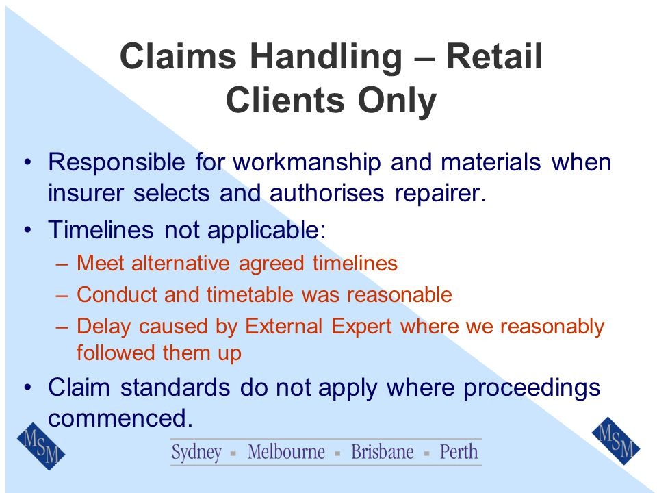 Claim Decisions – Retail Clients Only Make decision within 10 days of receiving all information.