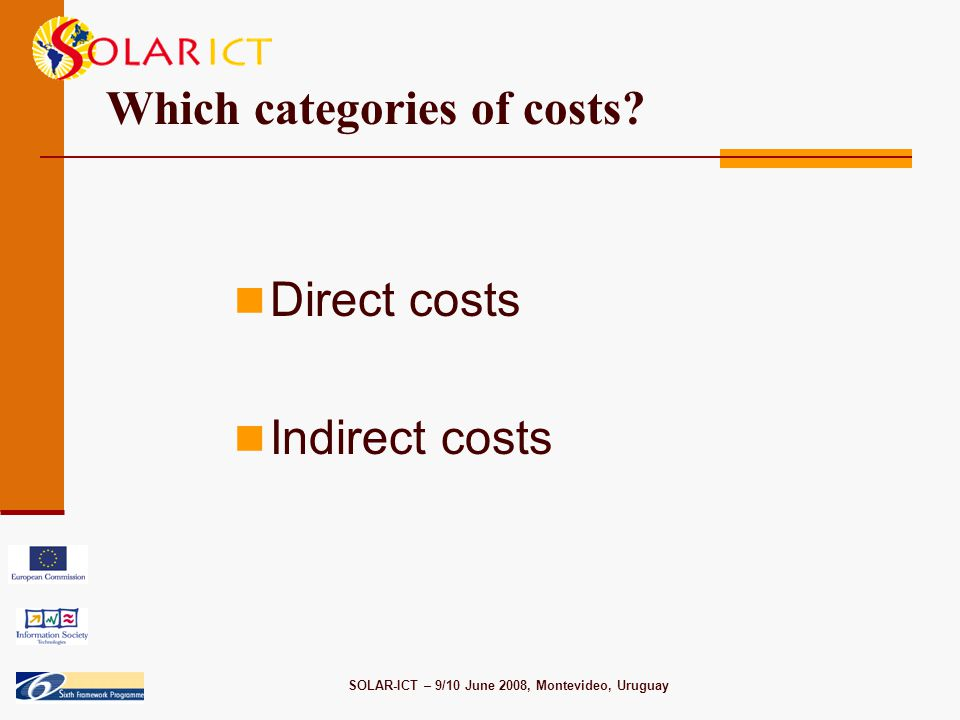 SOLAR-ICT – 9/10 June 2008, Montevideo, Uruguay Which categories of costs.