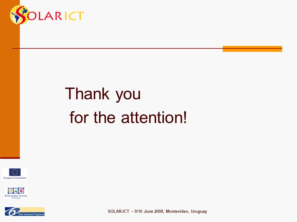 SOLAR-ICT – 9/10 June 2008, Montevideo, Uruguay Thank you for the attention!