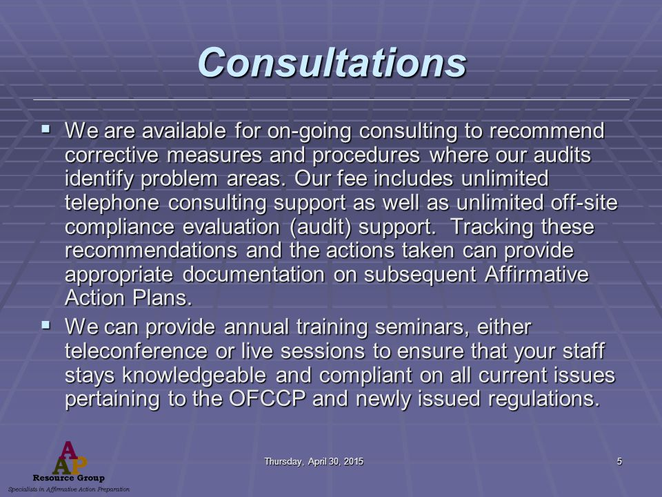 Thursday, April 30, 2015Thursday, April 30, 2015Thursday, April 30, 2015Thursday, April 30, 20155 Consultations  We are available for on-going consulting to recommend corrective measures and procedures where our audits identify problem areas.