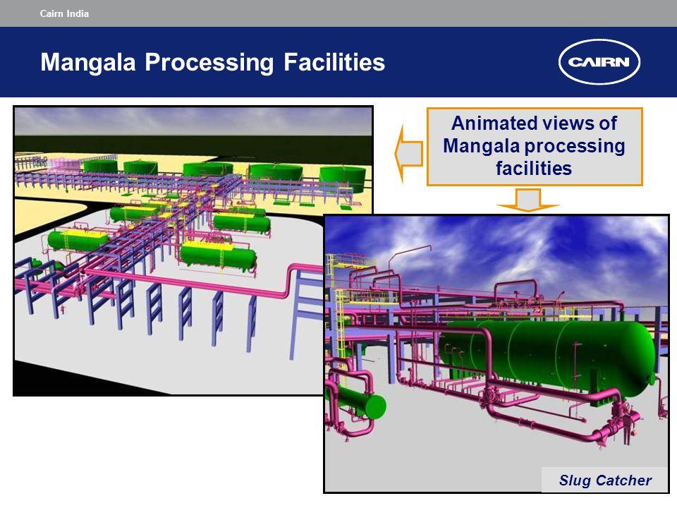 Cairn India Mangala Processing Facilities Animated views of Mangala processing facilities Slug Catcher