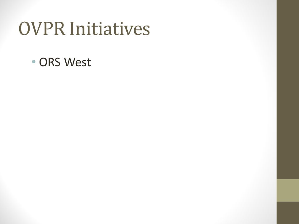 ORS West OVPR Initiatives