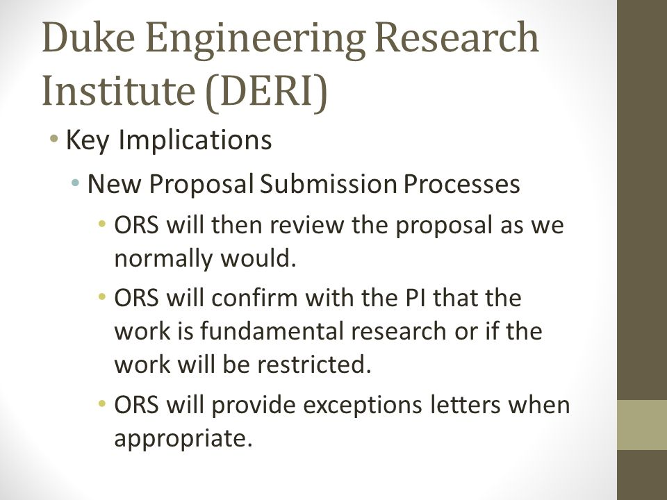 Key Implications New Proposal Submission Processes ORS will then review the proposal as we normally would. ORS will confirm with the PI that the work