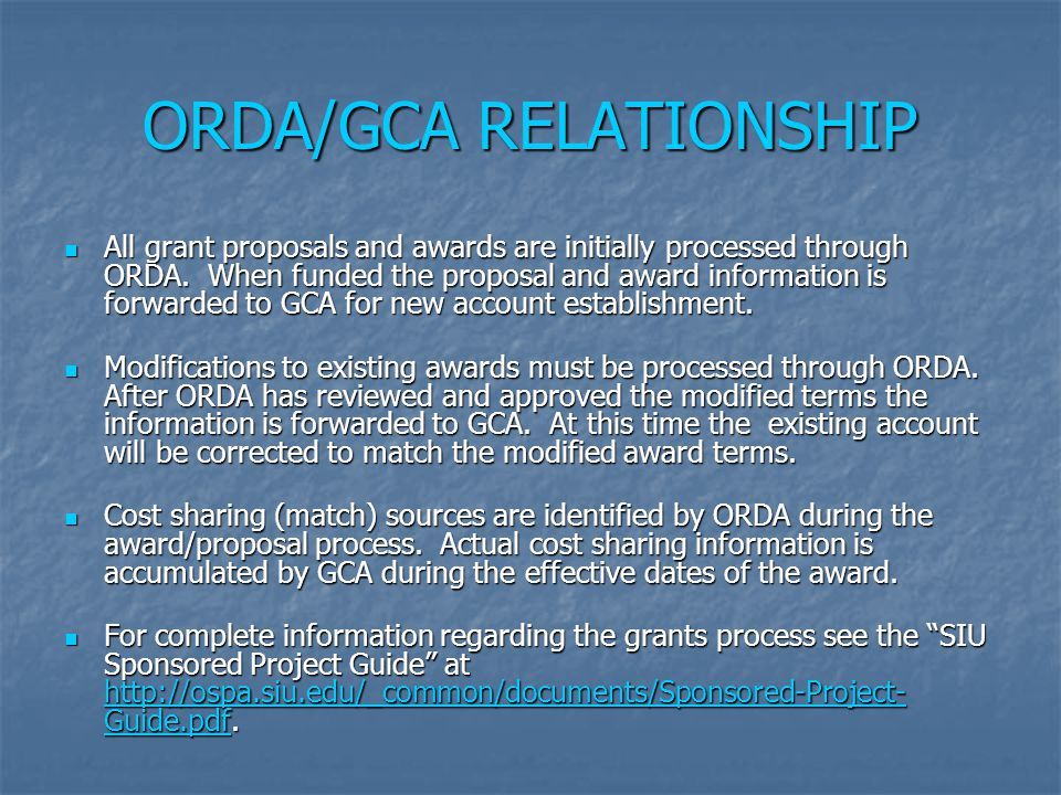 ORDA/GCA RELATIONSHIP All grant proposals and awards are initially processed through ORDA.