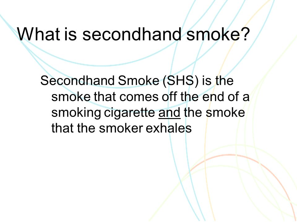 What is secondhand smoke.