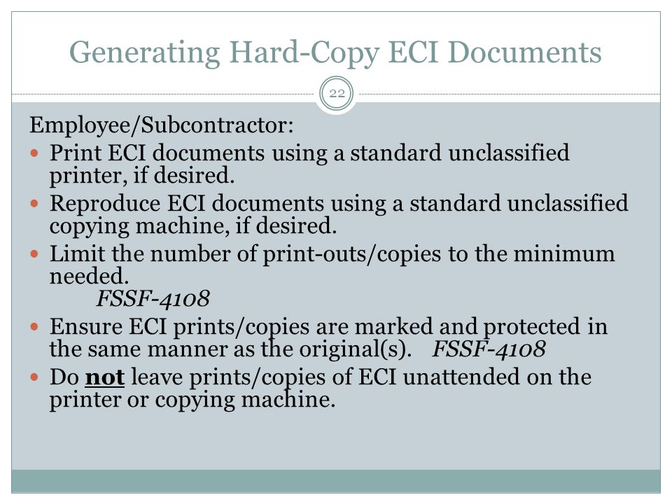 Generating Hard-Copy ECI Documents Employee/Subcontractor: Print ECI documents using a standard unclassified printer, if desired.