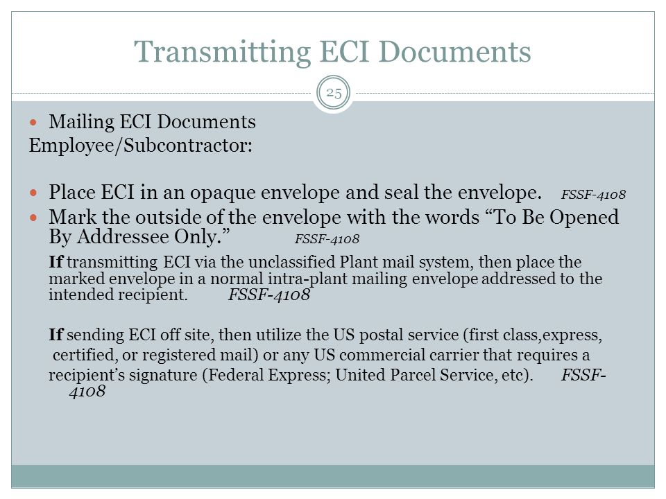 Transmitting ECI Documents Mailing ECI Documents Employee/Subcontractor: Place ECI in an opaque envelope and seal the envelope.