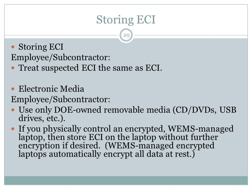 Storing ECI Employee/Subcontractor: Treat suspected ECI the same as ECI.