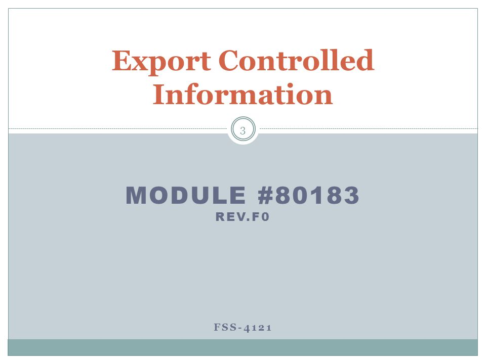 MODULE #80183 REV.F0 FSS-4121 Export Controlled Information 3