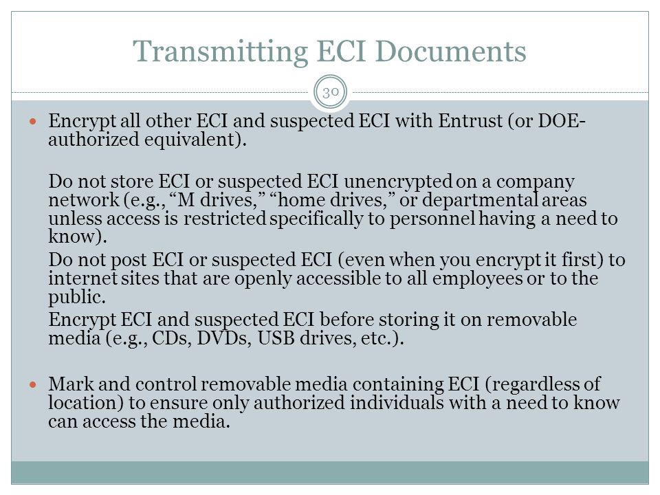 Transmitting ECI Documents Encrypt all other ECI and suspected ECI with Entrust (or DOE- authorized equivalent).