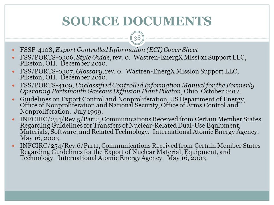 SOURCE DOCUMENTS FSSF-4108, Export Controlled Information (ECI) Cover Sheet FSS/PORTS-0306, Style Guide, rev.