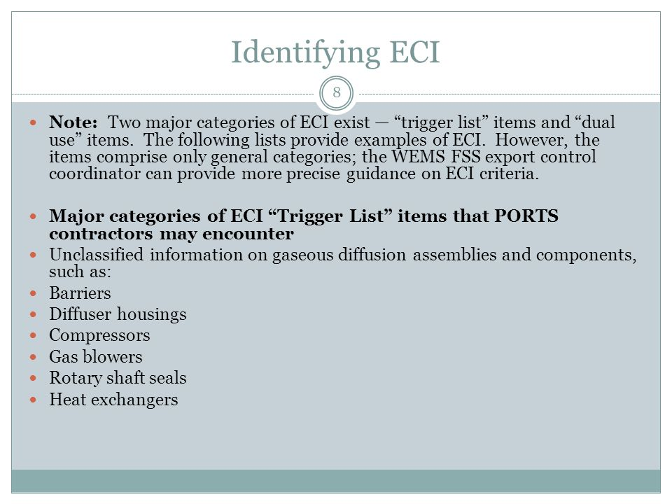 Identifying ECI Note: Two major categories of ECI exist — trigger list items and dual use items.