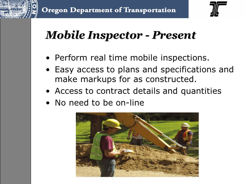 Mobile Inspector - Present Perform real time mobile inspections.
