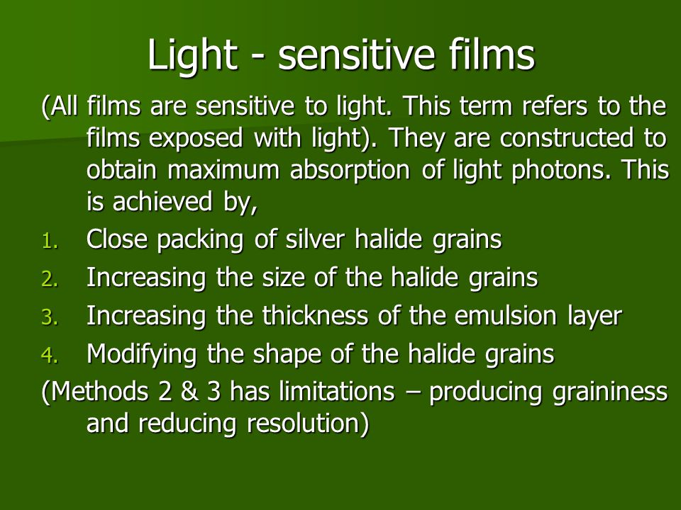 Light - sensitive films (All films are sensitive to light.
