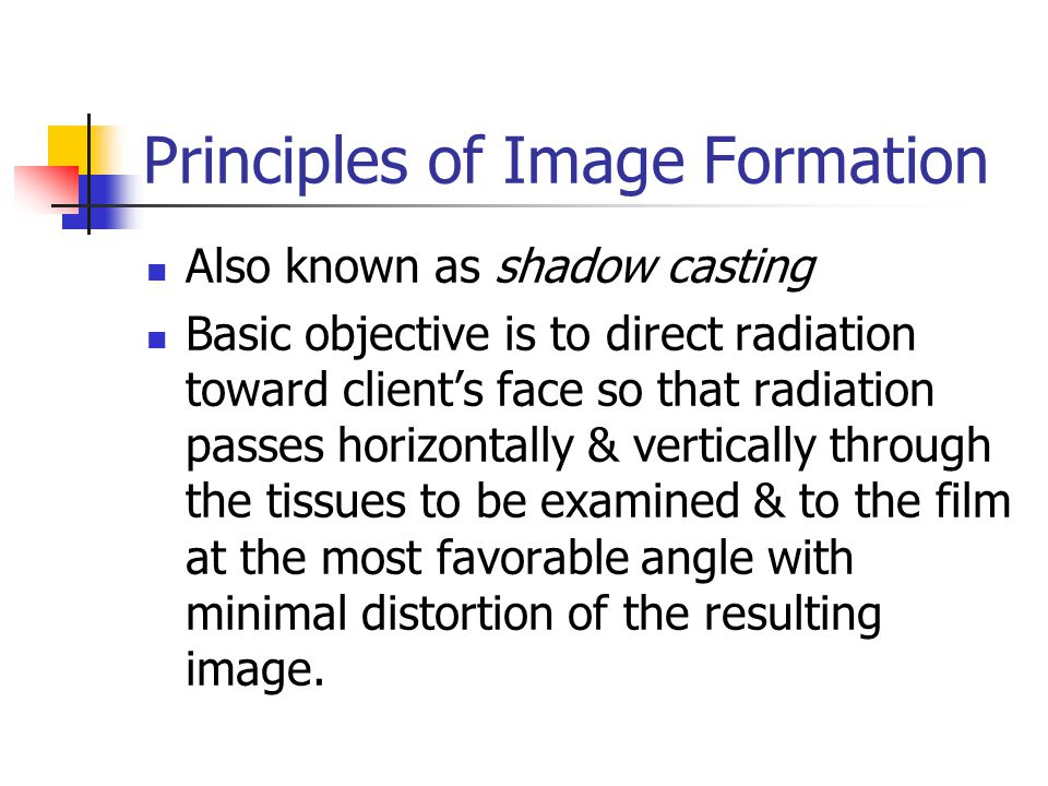 Steps of the Paralleling Technique Film position Horizontal dimension: position horizontal plane of film parallel to facial surfaces of teeth being radiographed