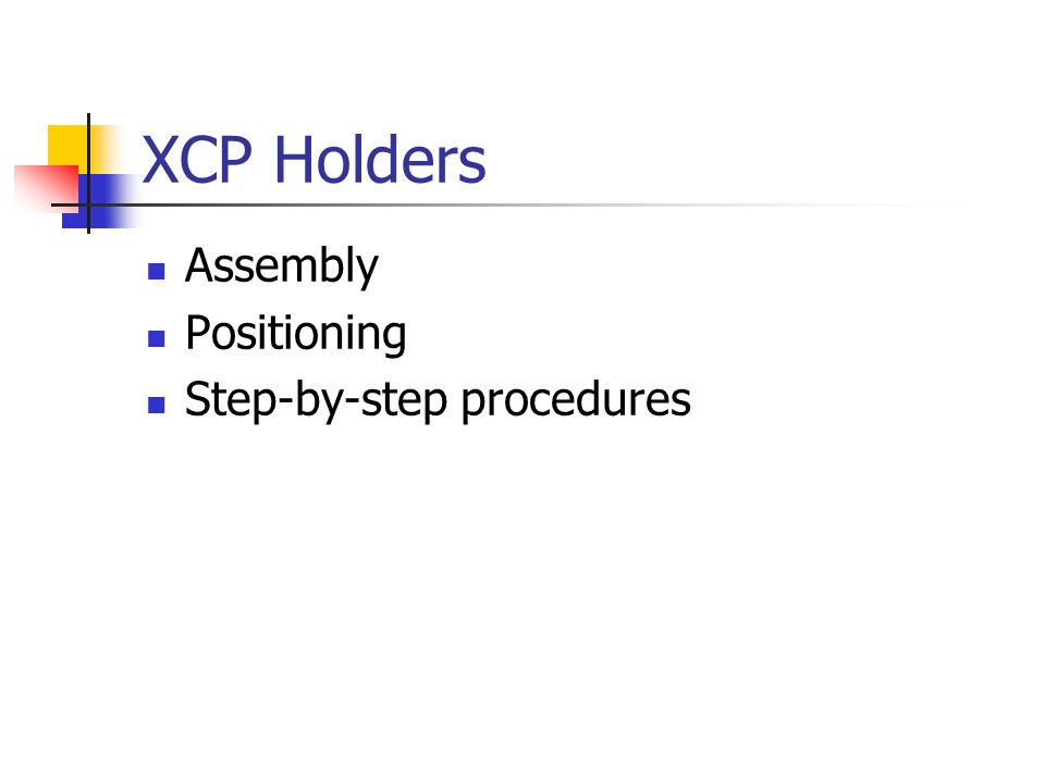 XCP Holders Assembly Positioning Step-by-step procedures