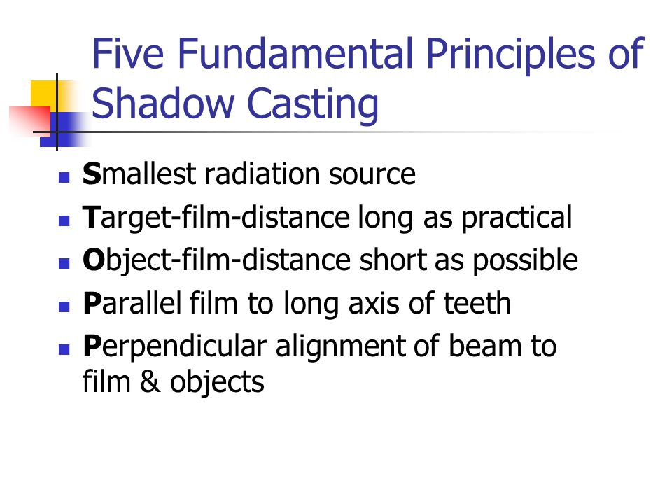Steps of the Paralleling Technique Beam alignment Vertical: direct radiation beam perpendicular to film & long axes of teeth Horizontal: direct radiation beam through the contact areas of the teeth