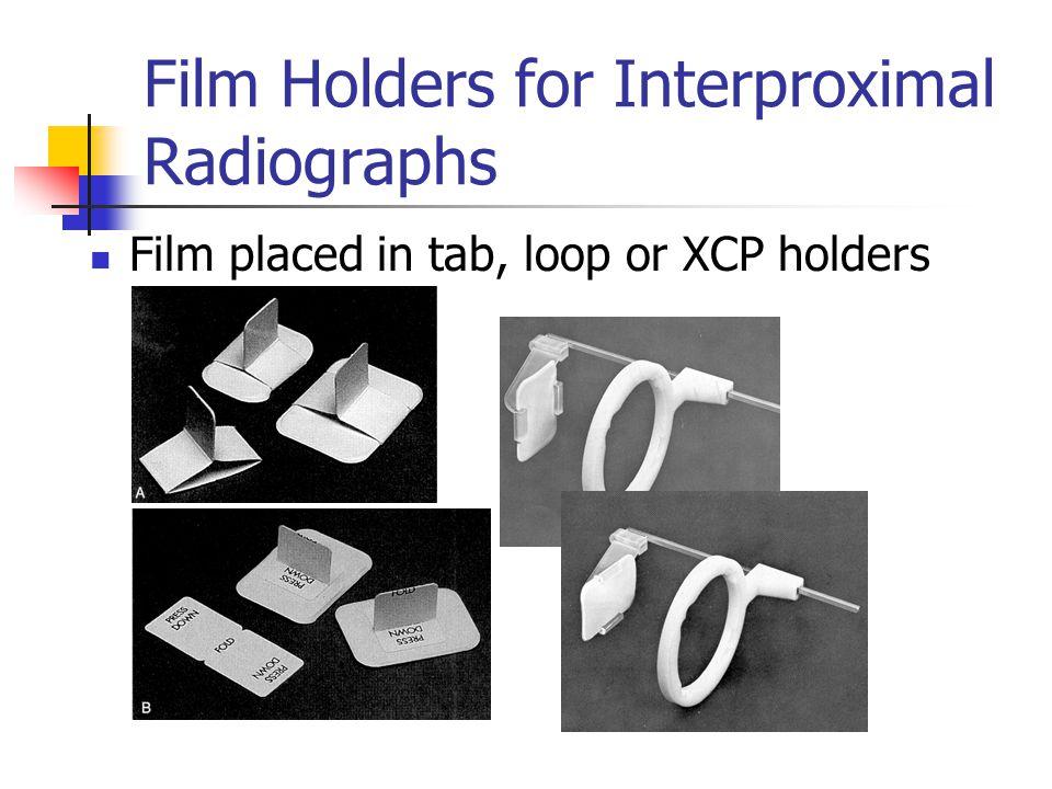 Film Holders for Interproximal Radiographs Film placed in tab, loop or XCP holders