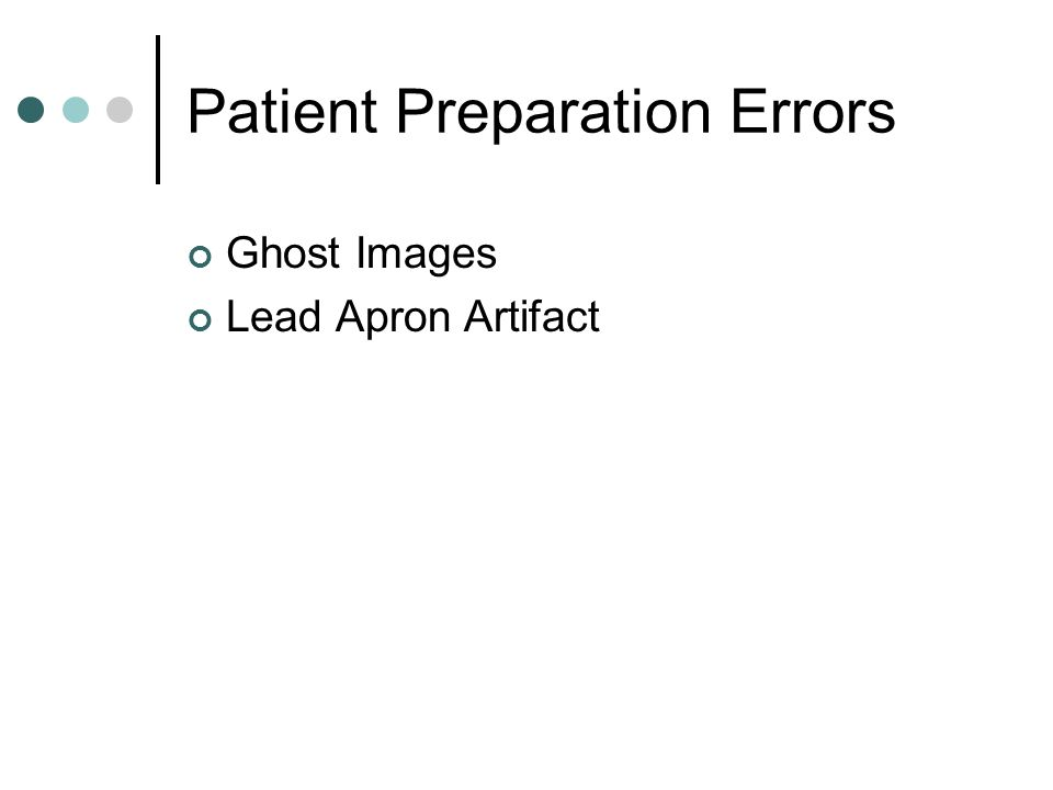 Patient Preparation Errors Ghost Images Lead Apron Artifact