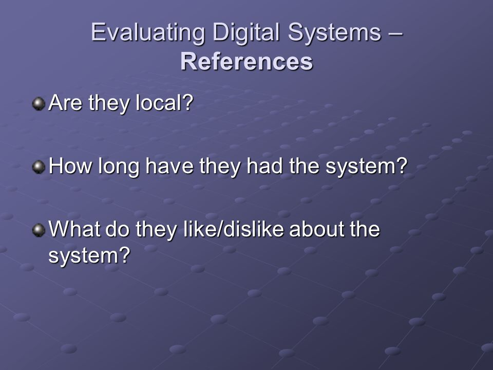 Evaluating Digital Systems – References Are they local.