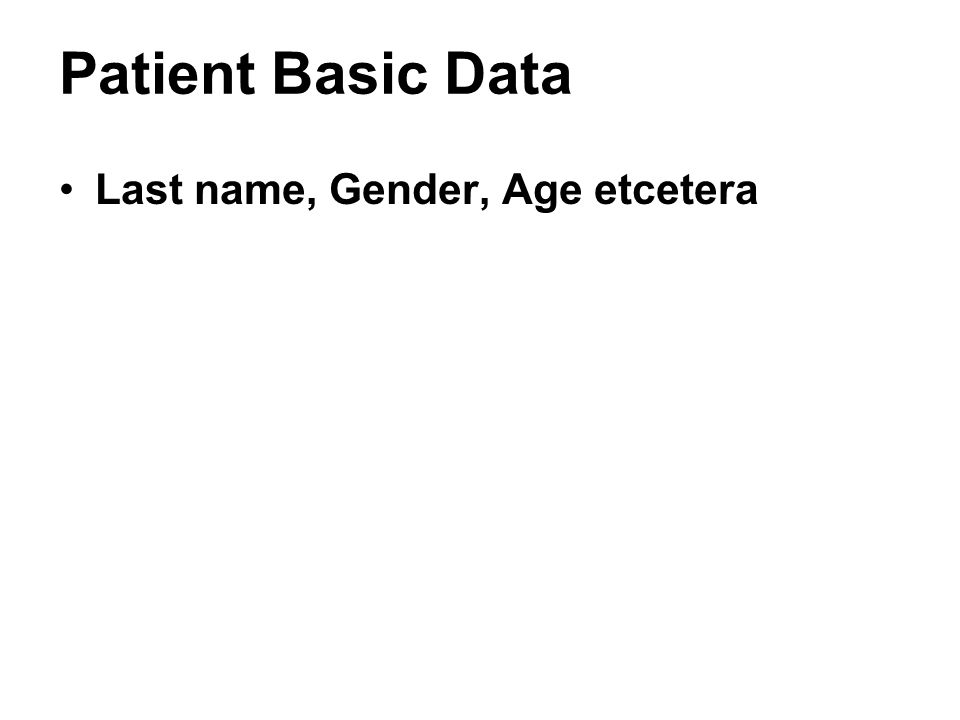 Patient Basic Data Last name, Gender, Age etcetera