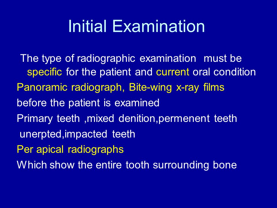 Recall Examination The recall or follow up examination of a patient has no ''specified''rules for radiographic survey.