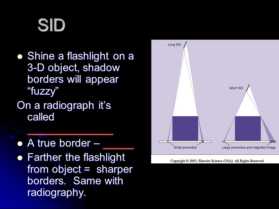 SID Source to Image Distance The greater the distance between the source of the x-ray (tube) and the image receptor (cassette), the greater the image