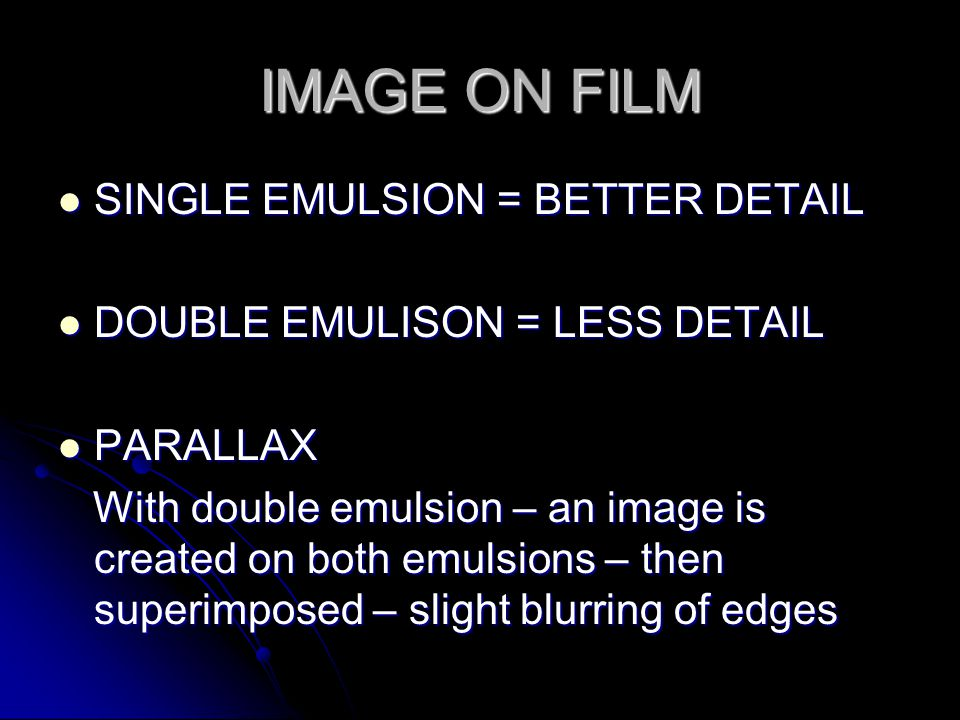 Film Speed / Crystal size Larger crystals or Thicker crystal layer Larger crystals or Thicker crystal layer Faster response= less detail, and less exp