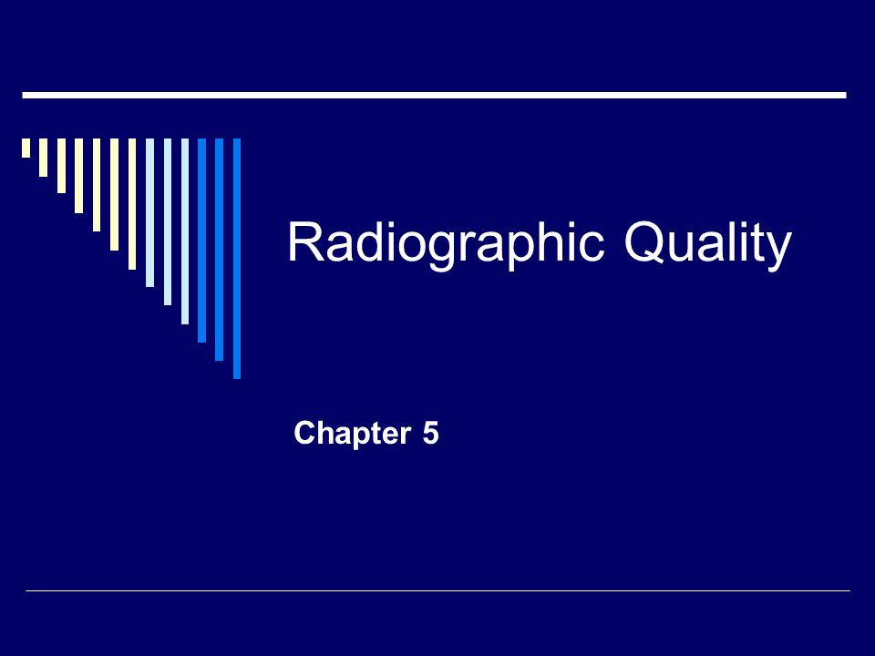 Radiographic Quality Chapter 5