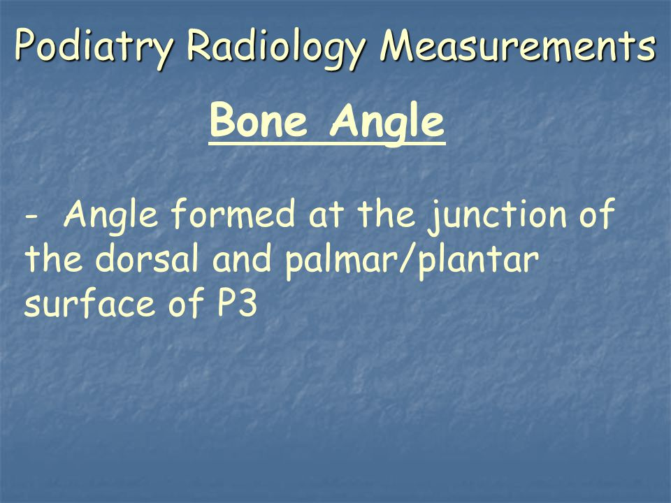 Podiatry Radiology Measurements Bone Angle - Angle formed at the junction of the dorsal and palmar/plantar surface of P3