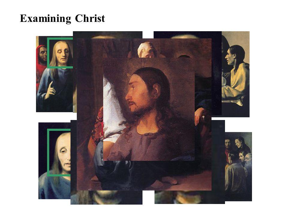 Examining Christ