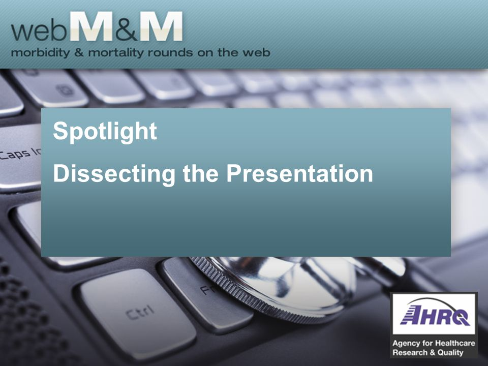 This presentation is based on the April 2015 AHRQ WebM&M Spotlight Case –See the full article at http://webmm.ahrq.govhttp://webmm.ahrq.gov –CME credit is available Commentary by: Shirley Beng Suat Ooi, MBBS (S pore), Emergency Medicine Department, National University Hospital, Singapore –Editor, AHRQ WebM&M: Robert Wachter, MD –Spotlight Editor: Bradley A.