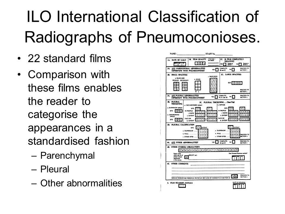 ILO International Classification of Radiographs of Pneumoconioses.