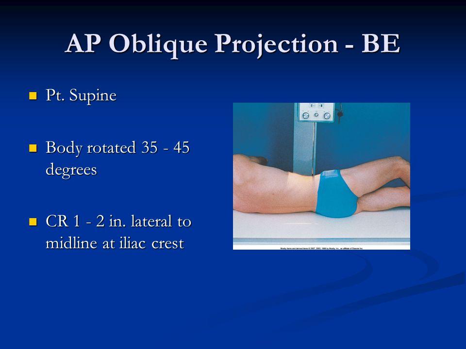 AP Oblique Projection - BE Pt.Supine Pt.