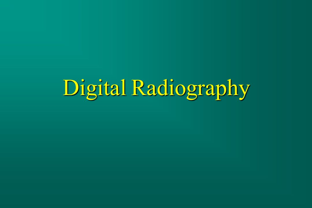 Basic Concepts n Image Quality Concepts –Spatial Resolution (limiting resolution) –Noise: Quantum Mottle n Nature of the Digital Image –Spatial Digitization –Analog-to-Digital Conversion n Digital Radiography Factors – Spatial Digitization and Resolution –ADC and Noise –ADC and Dynamic Range
