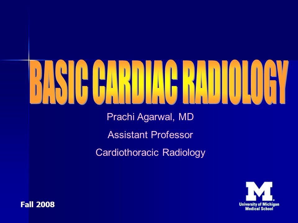 Prachi Agarwal, MD Assistant Professor Cardiothoracic Radiology Fall 2008