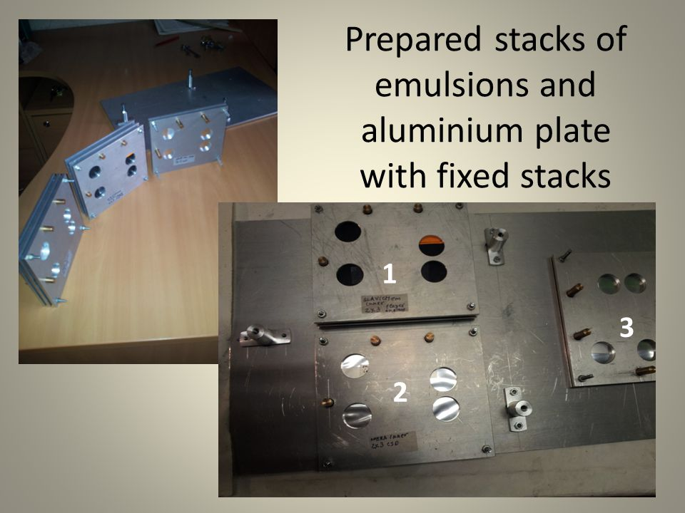 Prepared stacks of emulsions and aluminium plate with fixed stacks 1 2 3