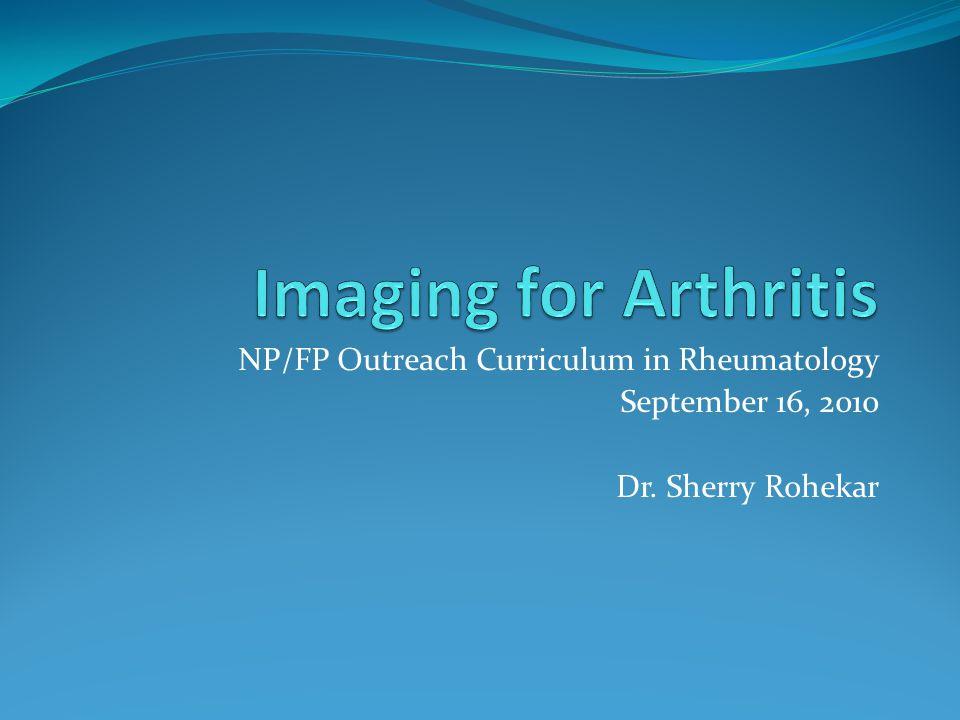 NP/FP Outreach Curriculum in Rheumatology September 16, 2010 Dr. Sherry Rohekar